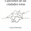Carlos Higuera: Ciudades Rotas