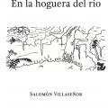 Salomón Villaseñor: En la Hoguera del Río